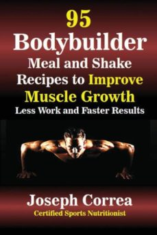 95 bodybuilder meal and shake recipes to improve muscle growth-9781635310030