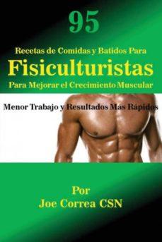 95 recetas de comidas y batidos para fisiculturistas para mejorar el crecimiento muscular-9781635311594