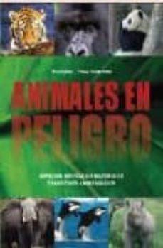 animales en peligro: especies en vias de extincion-9781407556956
