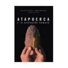 atapuerca y la evolucion humana-juan luis arsuaga-ignacio martinez-9788493126834