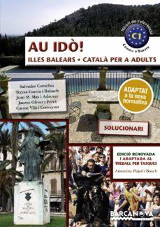 au idò! solucionari. català per a adults. c1. illes balears (2ª ed.)-salvador comelles-teresa garcia balasch-9788448943660