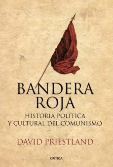 bandera roja: historia politica y cultural del comunismo-david priestland-9788417067311