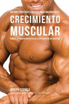 batidos proteicos caseros para maximizar el crecimiento muscular-9781941525661