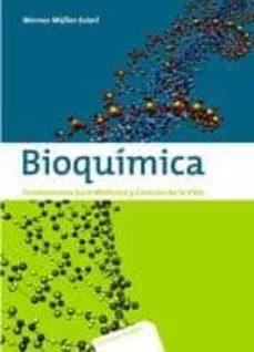 bioquimica: fundamentos para medicina y ciencias de la vida (2ª e d.)-werner müller-esterl-9788429173932