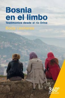 bosnia en el limbo. testimonios desde el rio drina-borja lasheras-9788491163640