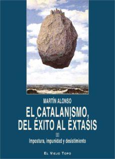 catalanismo, del exito al extasis, el-martin alonso-9788416995134