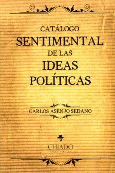 catalogo sentimental de las ideas politicas-carlos asenjo sedano-9789897747434