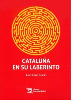cataluña en su laberinto-juan cano bueso-9788417069605