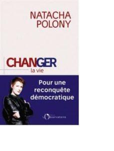 changer la vie: pour une reconquête democratique-natacha polony-9791032900277