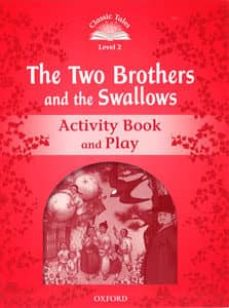 classic tales second edition: level 2: the two brothers and the swallows activity book and play-9780194100090
