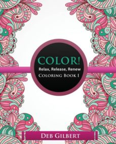 color! relax, release, renew coloring book i-9781944678234