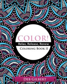 color! relax, release, renew coloring book ii-9781944678227