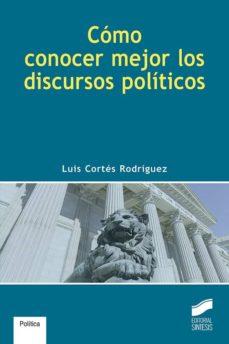 como conocer mejor los discursos politicos-luis cortes rodriguez-9788491710660