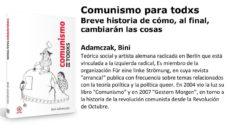 comunismo para todxs: breve historia de como, al final cambiaran las cosas-bini adamczak-9788446045144