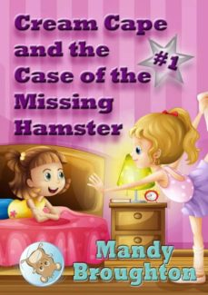 cream cape and the case of the missing hamster-9780989497541