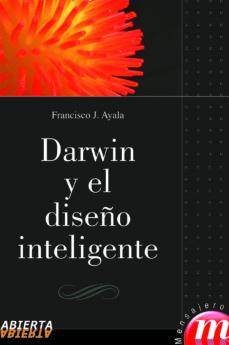 darwin y el diseño inteligente-francisco ayala-9788427130487
