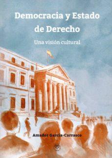democracia y estado de derecho: una vision cultural-amador garcia-carrasco-9788494668159