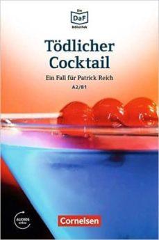 die daf-bibliothek a2-b1 - tödlicher cocktail: eifersucht und lügen. lektüre. mit mp3-audios als download-9783061207434