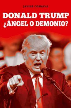 donald trump ¿angel o demonio?-javier cosnava-9788416961375