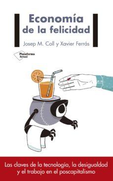 economia de la felicidad-josep maria coll-xavier ferras-9788417114169