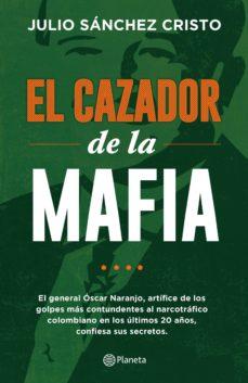 el cazador de la mafia-julio sanchez cristo-9789584260376