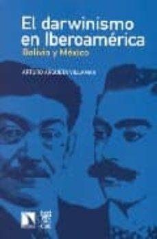 el darwinismo en iberoamerica: bolivia y mexico-arturo argueta villamar-9788400088064