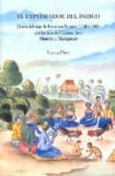 el explorador del indico: diario del viaje de francisco noroña (1 748?-1788) por las islas de filipinas, java, mauricio y madagascar-susana pinar garcia-9788400088071