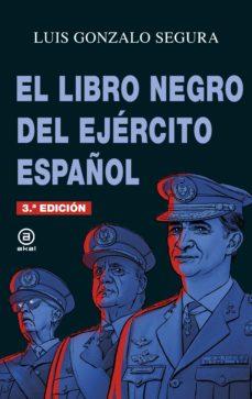 el libro negro del ejercito español-luis gonzalo segura-9788446045007