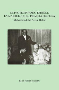 el protectorado español en marruecos en primera persona. muhammad ibn azzuz hakim-rocio velasco de castro-9788477239741