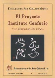 el proyecto instituto confucio y su radiografía en españa-francisco de asís collado martín-9788490455371