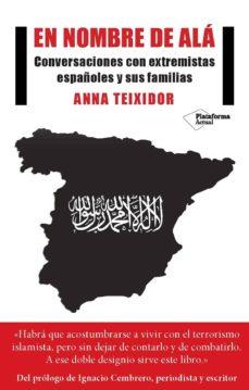 en nombre de ala: conversaciones con extremistas españoles y sus familias-anna teixido-9788417002671