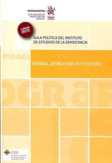 españa, democracia y futuro-9788491690627