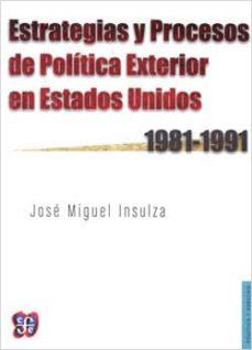 estrategias y procesos de política exterior en estados unidos (1981-1991)-jose miguel insulza-9789562891264