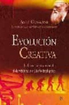 evolucion creativa: la fisica cuantica reconcilia el darwinismo y el diseño inteligente-amit goswami-9788497348621