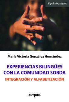 experiencias bilingües  con la comunidad sorda . integración y alfabetización-9789874610904
