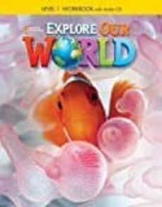 explore our world 1 ejer+cd-9781305084704