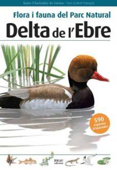 flora i fauna del parc natural delta de l ebre-toni llobet frangois-9788496905184