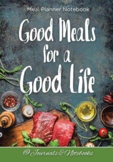 good meals for a good life meal planner notebook-9781683265405