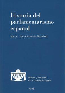 historia del parlamentarismo español-miguel ángel giménez martínez-9788425917387