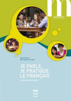 je parle, je pratique le français : cahier d autonomie-9782706126765