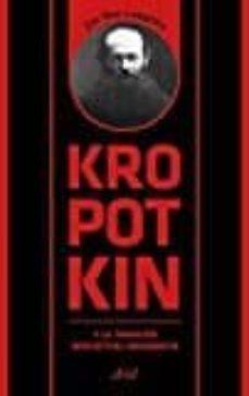 kropotkin y la tradicion intelectual anarquista-jim mac laughlin-9788434425958