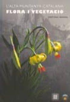 l alta muntanya catalana: flora i vegetacio-josep vigo-9788492583249