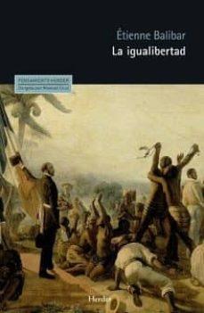 la igualibertad: ensayos politicos 1989-2009-etienne balibar-9788425437335