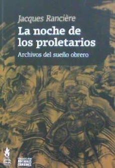 la noche de los proletarios: archivos del sueño obrero-jacques rancière-9789873687228