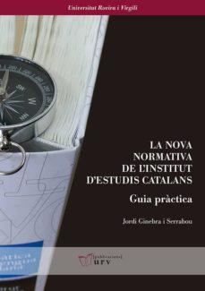 la nova normativa de l institut d estudis catalans. guia pràctica-jordi ginebra i serrabou-9788484246121