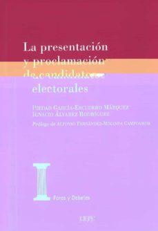 la presentacion y proclamacion de candidatos electorales-piedaálvarez rodríguez, ignacio garcía-escudero márquez-9788425917509