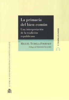 la primacia del bien comun: una interpretacion de la tradicion republicana-miguel tudela-fournet-9788425917448