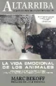 la vida emocional de los animales-marc bekoff-9788461228355