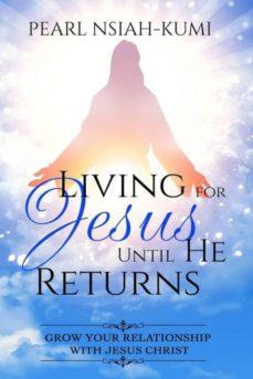living for jesus until he returns-9781945117381