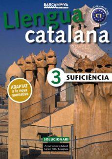 llengua catalana 3 suficiencia (solucionari)-teresa garcia balasch-carme vila comajoan-9788448941901